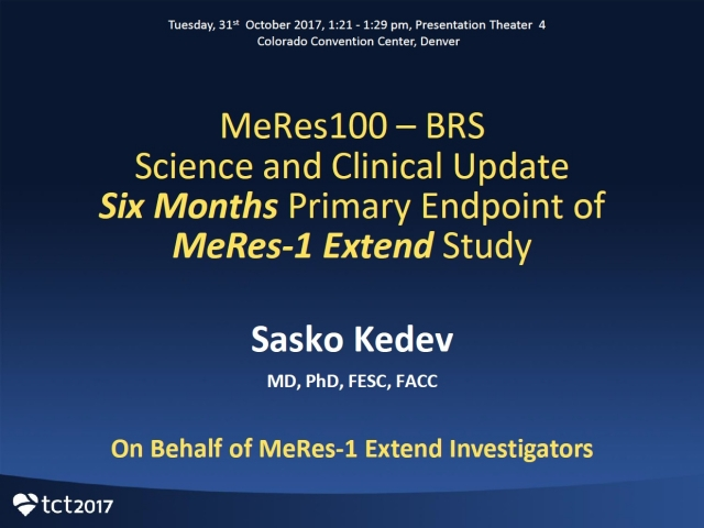 Next Generation BRS - MeRes100 Science & Clinical Update